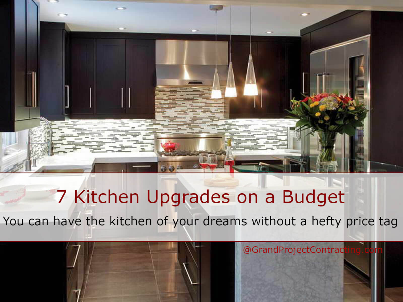 7 kitchen upgrades on a budget grand project contracting for Kitchen upgrades on a budget